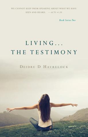 Living The Testimony  by  Deidre D. Havrelock