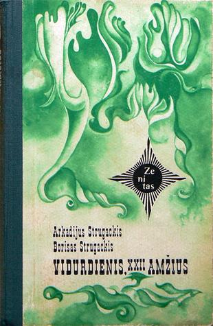 Vidurdienis, XXII amžius  by  Arkady Strugatsky