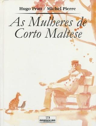 As Mulheres de Corto Maltese Hugo Pratt