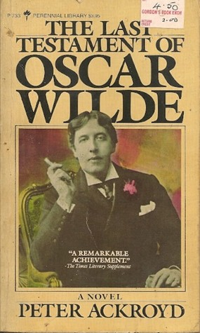 Last Testament of Oscar Wilde  by  Peter Ackroyd