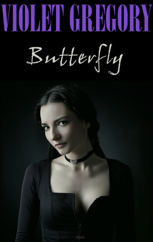 Butterfly (Butterfly #1)  by  Violet Gregory