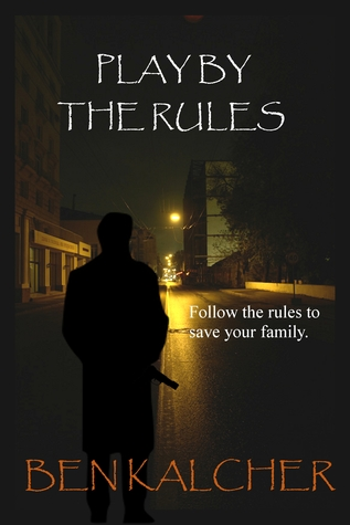 Play By The Rules  by  Ben Kalcher