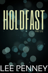 Holdfast (Part 1)  by  Lee Penney