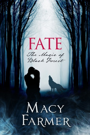 Fate (The Magic of the Black Forest #3)  by  Macy Farmer