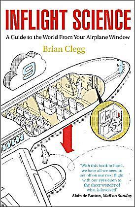 Inflight Science: A Guide to the World From Your Airplane Window Brian Clegg