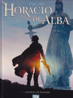 Horacio de alba 1: La República del Pundonor Jérôme Le Gris