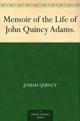 Address, Delivered at the Fifth Anniversary of the Massachusetts Peace Society, December 25th, 1820 Josiah Quincy