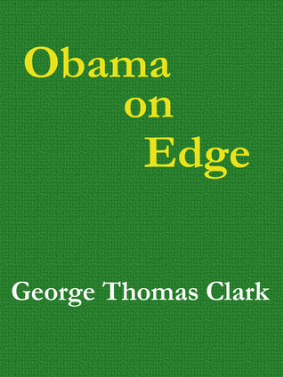 Obama on Edge  by  George Thomas Clark