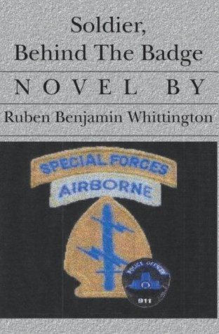 Soldier: Behind the Badge  by  Ruben Benjamin Whittington