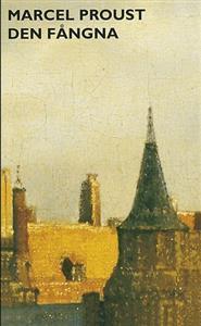 Den fångna (På spaning efter den tid som flytt, #5)  by  Marcel Proust