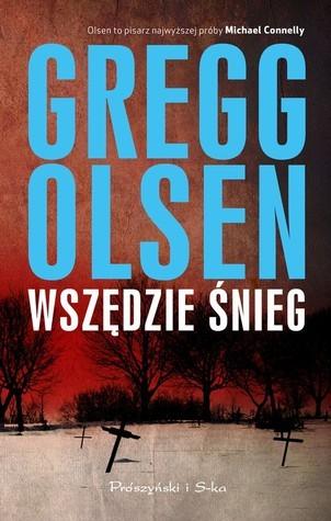 Wszędzie śnieg  by  Gregg Olsen