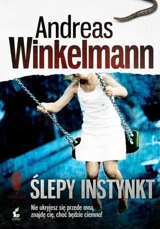 Ślepy instynkt Andreas Winkelmann