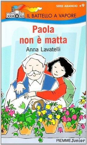 Paola non è matta Anna Lavatelli