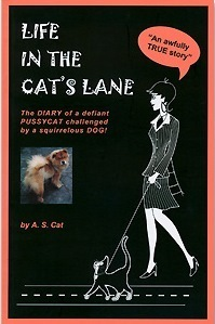 Life In The Cats Lane  by  A.S. Cat