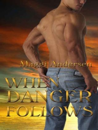 When Danger Follows Maggi Andersen