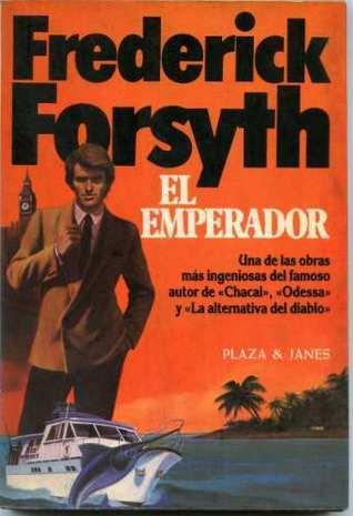 El emperador  by  Frederick Forsyth