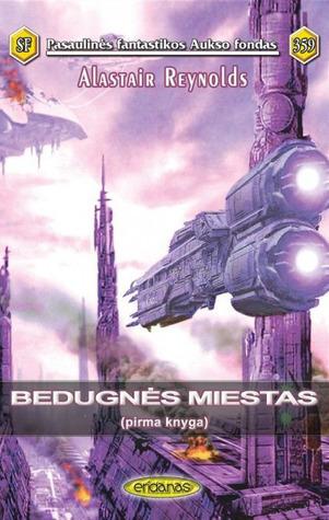 Bedugnės miestas: Pirma knyga  by  Alastair Reynolds