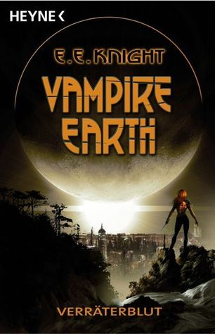 Verräterblut (Vampire Earth #5) E.E. Knight