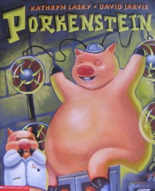 Porkenstein  by  Kathryn Lasky