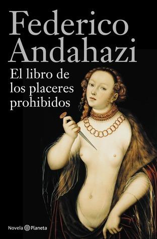 El Libro de los Placeres Prohibidos  by  Federico Andahazi