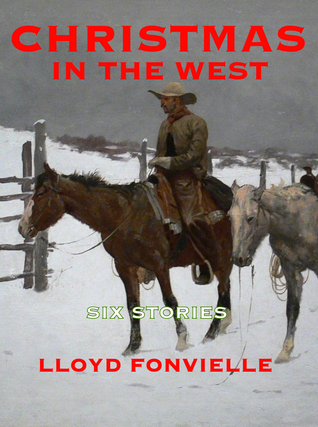 Christmas In the West  by  Lloyd Fonvielle