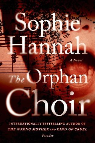 The Orphan Choir: A Novel Sophie Hannah