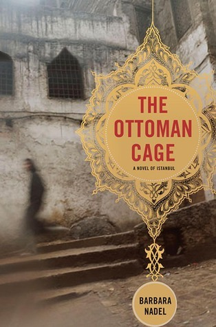 The Ottoman Cage: A Novel of Istanbul  by  Barbara Nadel