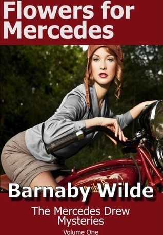 Flowers for Mercedes (Mercedes Drew Mysteries,#1) Barnaby Wilde