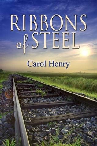 Ribbons of Steel (1877 Historical Family Saga  by  Carol  Henry