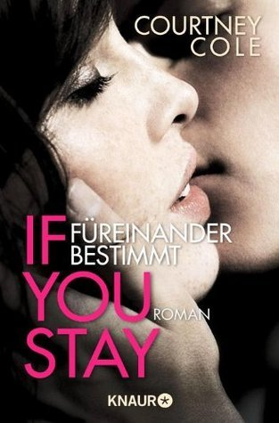 If You stay - Füreinander bestimmt (Beautifully Broken, #1) Courtney Cole