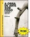A Obra de Arte sob Fogo  by  Ulrich Loock