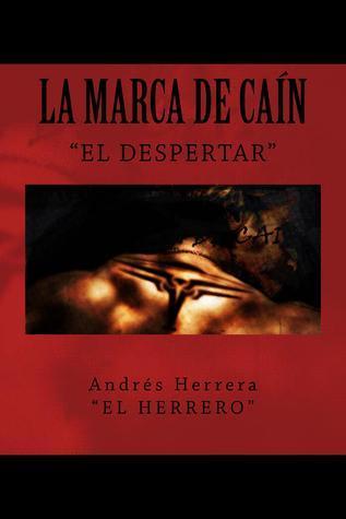 La Marca De Cain: El Despertar  by  Andrés Herrera