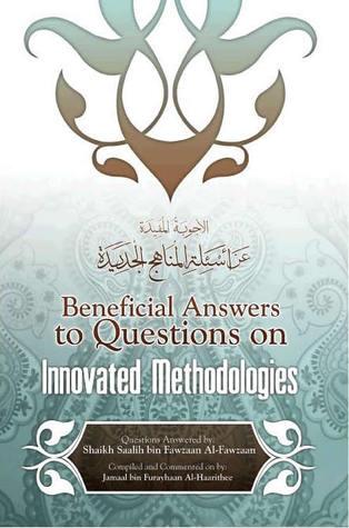 Beneficial Answers To Questions On Innovated Methodologies صالح فوزان الفوزان