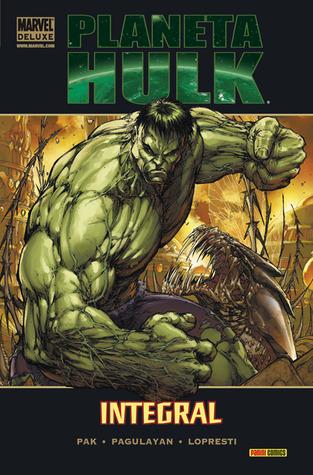 Planeta Hulk Integral (Marvel Deluxe Hulk Integral, #1)  by  Greg Pak