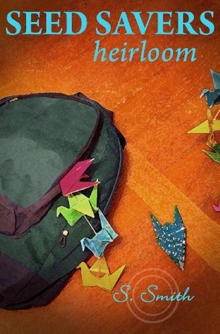 Heirloom (Seed Savers, #3)  by  S.  Smith