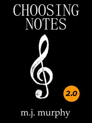 Choosing Notes  by  M.J. Murphy