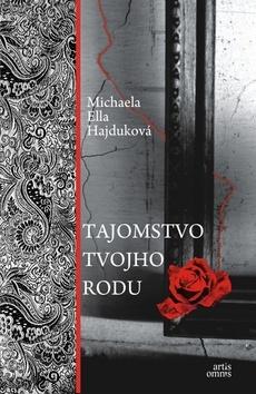 Tajomstvo tvojho rodu  by  Michaela Ella Hajduková