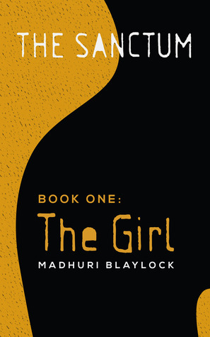 The Girl (The Sanctum #1)  by  Madhuri Blaylock
