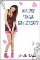 Dont Tell Mommy! Ariella Dane