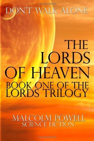 The Lords of Heaven: Never Walk Alone  by  Malcolm Powell