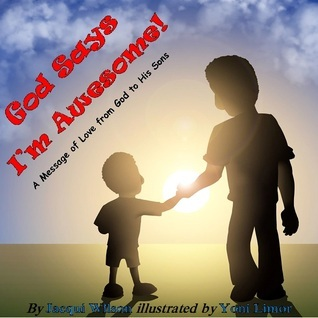God Says Im Awesome: A Message of Love from God to His Sons  by  Jacqui Wilson