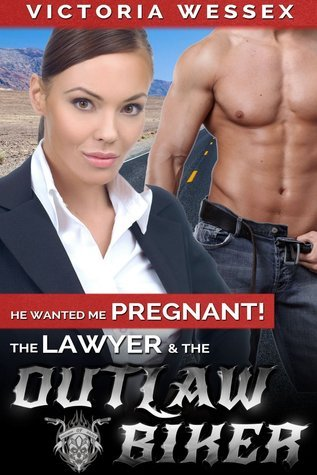 The Lawyer and the Outlaw Biker  by  Victoria Wessex