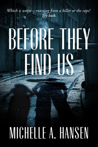 Before They Find Us Michelle A. Hansen