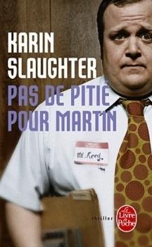 Pas de Pitie Pour Martin  by  Karin Slaughter
