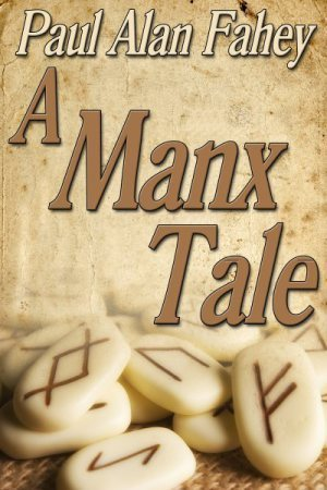 A Manx Tale (Lovers and Liars #3)  by  Paul Alan Fahey