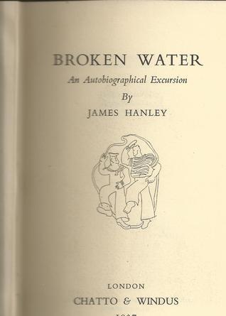 Broken Water  by  James Hanley