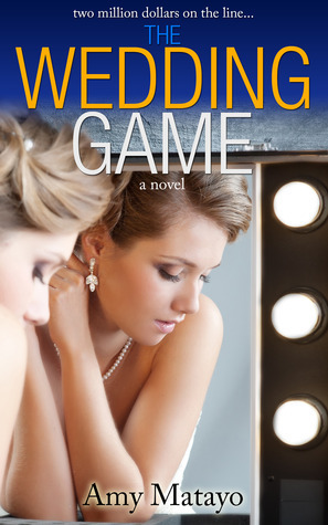 The Wedding Game (Reality Show #1)  by  Amy Matayo