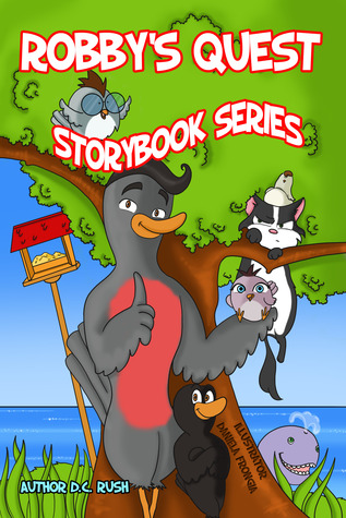 Robbys Quest Storybook Series  by  D.C. Rush