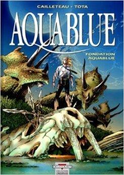Aquablue, Tome 8:  Fondation Aquablue  by  Thierry Cailleteau