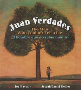 Juan Verdades: The Man Who Couldnt Tell a Lie / El Hombre Que No Sabia Mentir Joe Hayes